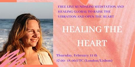 HEALING THE HEART - Raise the Vibration, Open the Heart - FREE Meditation tickets