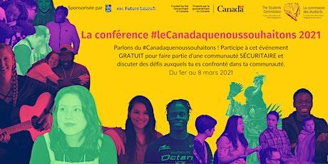 La conférence #leCanadaquenoussouhaitons 2021 billets