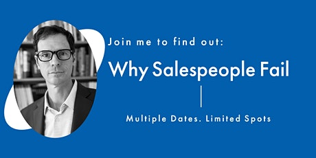 Why Salespeople Fail and What YOU Can Do About It. tickets