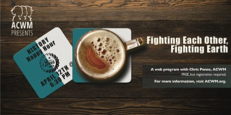 History Happy Hour: Fighting Each Other, Fighting Earth tickets