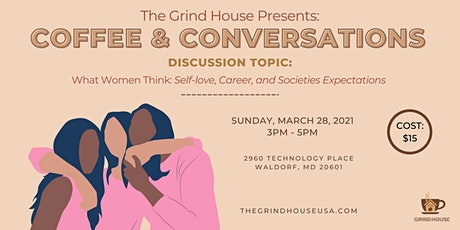 Coffee and Conversations - Self Love, Career, and Society Expectations tickets