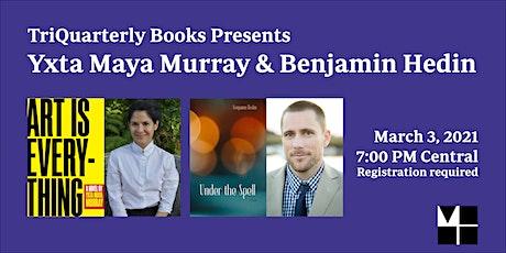 TriQuarterly Books Presents Yxta Maya Murray & Benjamin Hedin tickets