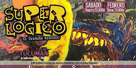 Superlogico en Club Tucuman - Quilmes entradas