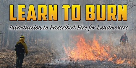 Learn To Burn 1-Introduction to Prescribed Fire For Landowners tickets