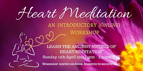 Online Intro to Heart Meditation Workshop ~ 11th Apr 2021 tickets