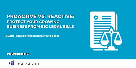 Proactive vs. Reactive | Protect Your Growing Business From Big Legal Bills tickets