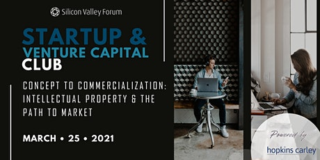 Startup & Venture Capital Club: Concept to Commercialization - Intellectual Property & the Path to Market tickets
