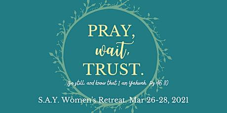 S.A.Y. Ladies' Retreat 2021 tickets