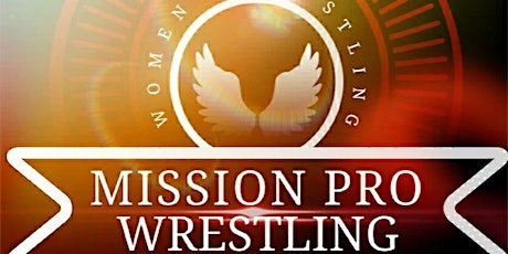 "Mission Pro Wrestling  presents ""Empty Promises"" tickets"