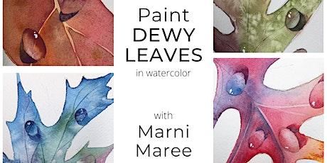 Watercolor Painting Dewy Leaves - Online Workshop tickets