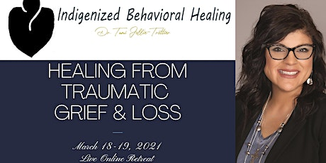 Healing from Traumatic Grief & Loss - Live Webinar Training with Dr. Tami tickets