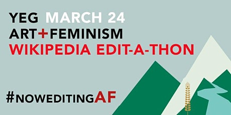 2021 YEG Art + Feminism: Let's edit! Wikipedia Edit-a-thon tickets