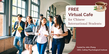 Virtual Wellness Cafe for Chinese International Students tickets