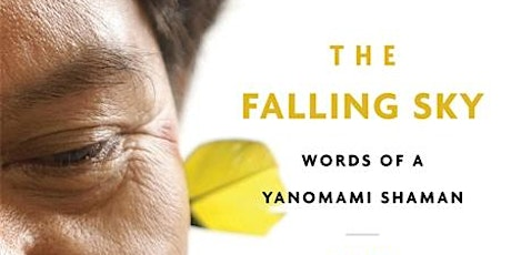 "Pluriversal Design Book Club: ""The Falling Sky: Words of a Yanomami Shaman"" tickets"