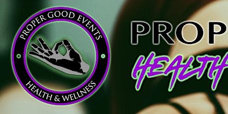 PROPER HEALTH & WELLNESS tickets