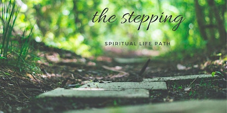 The Stepping: Spiritual Life Path tickets