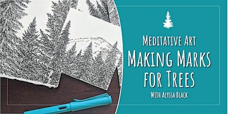 Meditative Art: Making Marks for Trees tickets