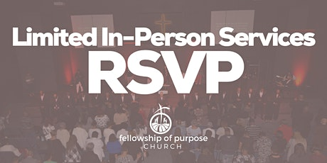 Limited In Person Worship Services (RSVP) - February, March & April tickets