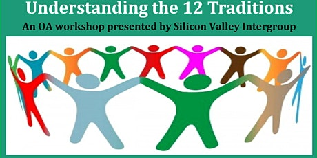Understanding The 12 Traditions - An Overeaters Anonymous Workshop tickets