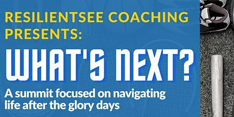 Resilientsee Coaching Presents: WHAT'S NEXT? Summit tickets