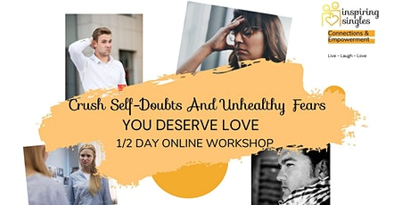 Crush Self-Doubts: YOU DESERVE LOVE | 1/2 Day online Workshop tickets