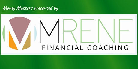 M Rene Financial Coaching Presents:  Money Talks tickets