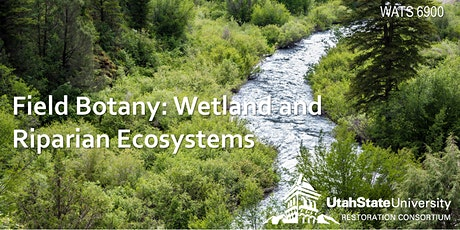 Field Botany: Wetland and Riparian Ecosystems tickets