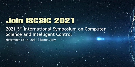 Symposium on Computer Science and Intelligent Control(ISCSIC 2021) tickets