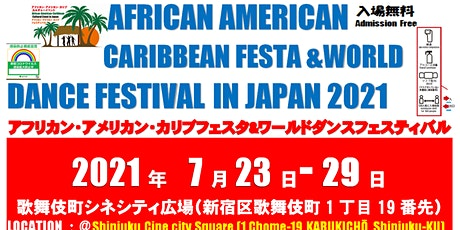 AFRICAN- AMERICAN CARIBBEAN FESTA IN JAPAN &WORLD DANCE 2021 tickets