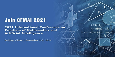 Frontiers of Mathematics and Artificial Intelligence (CFMAI 2021) tickets