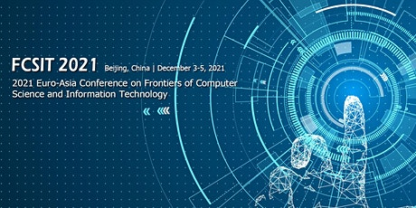 Frontiers of Computer Science and Information Technology (FCSIT 2021) tickets