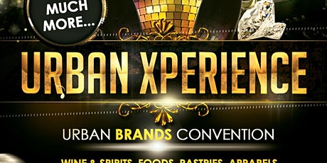 THE URBAN XPERIENCE CONVENTION EXPO ACCESS tickets