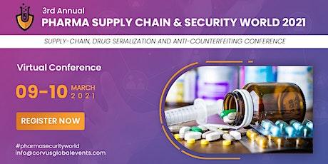 3rd Annual Pharma Supply-Chain & Security World 2021 tickets