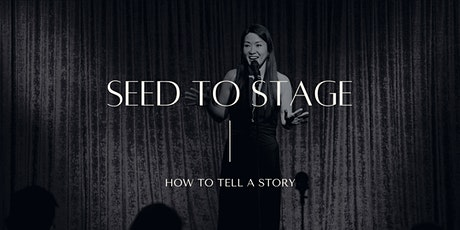 Seed to Stage - A Six Week Storytelling Course (In Person) tickets