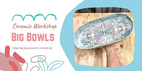 'I like BIG Bowls and I cannot lie' BIG bowl ceramic workshop tickets