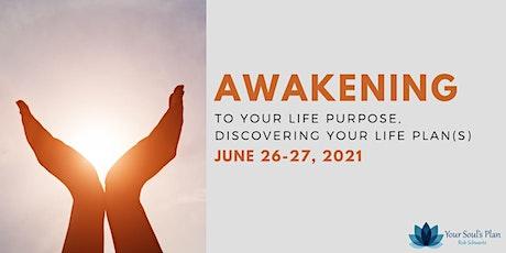Awakening to Your Life Purpose, Discovering Your Life Plan - June entradas