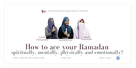 How To Ace Your Ramadan? (Emotionally, Mentally, Spiritually &  Physically) tickets