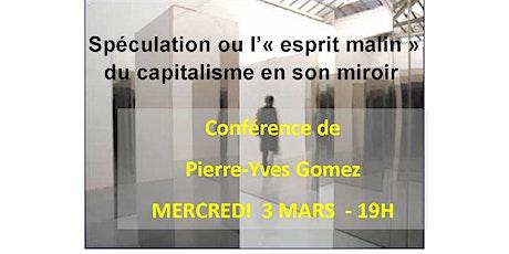 """Spéculation ou l'""""esprit malin"""" du capitalisme en son miroir,  par PY Gomez billets"""