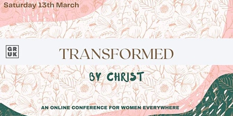 Transformed by Christ: A GRUK Women's Conference tickets