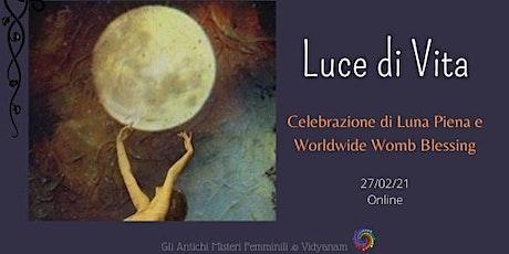 Luce di Vita | Celebrazione di Luna Piena e Worldwide Womb Blessing biglietti