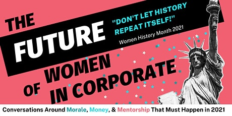 "The Future of Women In Corporate - ""Don't Let History Repeat Itself!"" tickets"