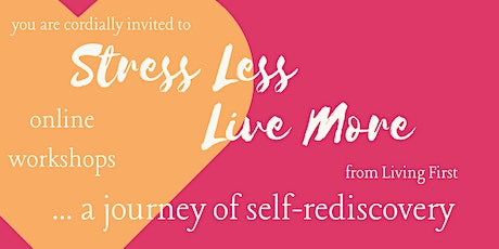 Stress Less, Live More - a journey of self-rediscovery tickets