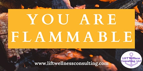 You Are Flammable: A Guide to  a Burn Resistant  Plan tickets