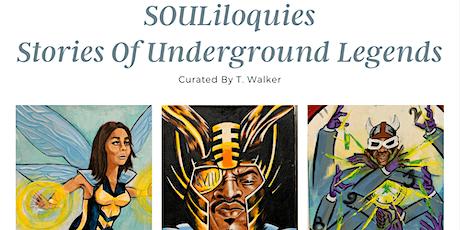 SOULiloquies: Stories Of Underground Legends Art Exhibit tickets