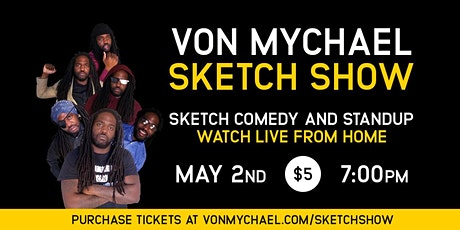 VON MYCHAEL SKETCH SHOW(WATCH ONLINE) Tickets