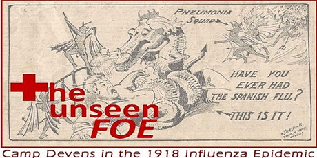 The Unseen Foe: Camp Devens in the 1918 Influenza Epidemic tickets