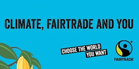 Climate, Fairtrade and You tickets
