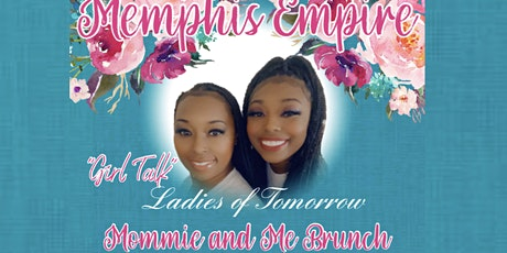 Memphis Empire Presents Ladies of Tomorrow Mommie and Me Brunch tickets