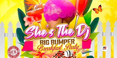 "She's the dj ""Big Bumper Breakfast party"" tickets"