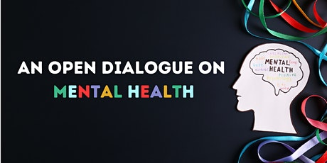 An Open Dialogue on Mental Health tickets